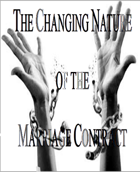 The Changing Nature of the Marriage Contract